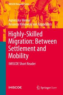 Amanda Klekowski Von Koppenfels: Highly-Skilled Migration: Between Settlement and Mobility, Buch