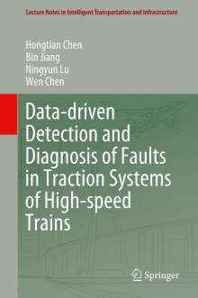 Hongtian Chen: Data-driven Detection and Diagnosis of Faults in Traction Systems of High-speed Trains, Buch