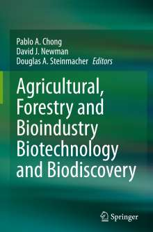 Agricultural, Forestry and Bioindustry Biotechnology and Biodiscovery, Buch