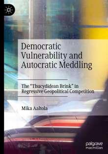 Mika Aaltola: Democratic Vulnerability and Autocratic Meddling, Buch