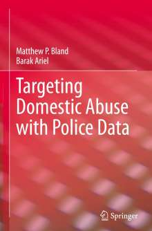 Barak Ariel: Targeting Domestic Abuse with Police Data, Buch