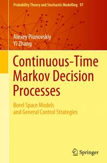 Alexey Piunovskiy: Continuous-Time Markov Decision Processes, Buch