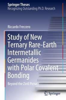 Riccardo Freccero: Study of New Ternary Rare-Earth Intermetallic Germanides with Polar Covalent Bonding, Buch