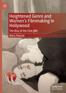 Mary Harrod: Heightened Genre and Women's Filmmaking in Hollywood, Buch