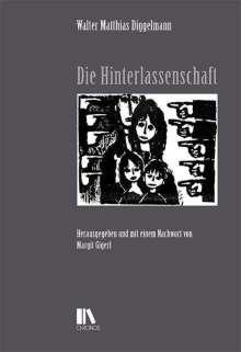 Walter Matthias Diggelmann: Die Hinterlassenschaft, Buch