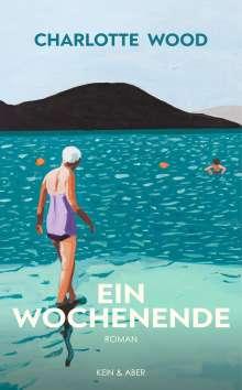 Charlotte Wood: Ein Wochenende, Buch