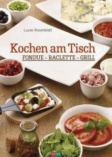 Lucas Rosenblatt: Kochen am Tisch, Buch