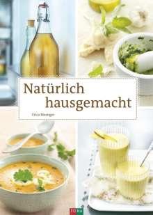 Erica Bänziger: Natürlich hausgemacht, Buch