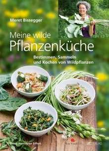 Meret Bissegger: Meine wilde Pflanzenküche, Buch