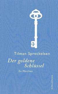 Tilman Spreckelsen: Der goldene Schlüssel, Buch