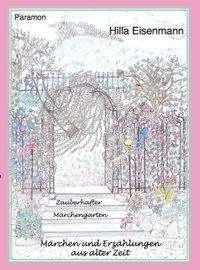 Hilla Eisenmann: Zauberhafter Märchengarten, Buch