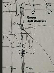 Martin Tschanz: Roger Boltshauser, Buch