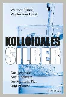 Werner Kühni: Kolloidales Silber, Buch