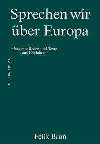 Felix Brun: Sprechen wir über Europa, Buch
