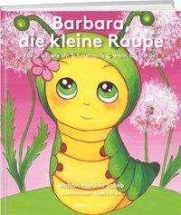 Hannes Jacob: Barbara, die kleine Raupe, Buch