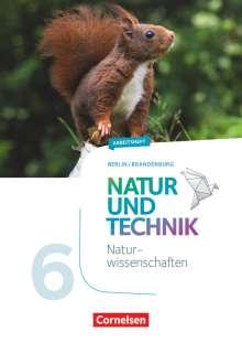 Adria Wehser: Natur und Technik 6. Schuljahr: Naturwissenschaften - Berlin/Brandenburg - Arbeitsheft, Buch
