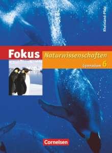 Lutz-Helmut Schön: Fokus Naturwissenschaften 6. Schuljahr. Schülerbuch. Gymnasium Rheinland-Pfalz, Buch