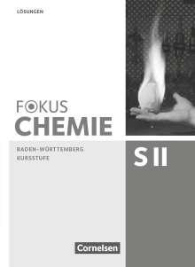 Riko Burgard: Fokus Chemie - Sekundarstufe II - Baden-Württemberg. Kursstufe - Lösungen zum Schülerbuch, Buch