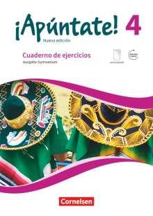 Amparo Elices Macias: ¡Apúntate! Band 4 - Gymnasium - Cuaderno de ejercicios. Mit eingelegtem Förderheft und Audios online, Buch