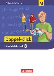 Susanne Bonora: Doppel-Klick 8. Jahrgangsstufe - Mittelschule Bayern - Arbeitsheft mit Lösungen. Für M-Klassen, Buch