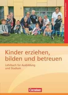 Ira Gawlitzek: Kinder erziehen, bilden und betreuen: Lehrbuch für Ausbildung und Studium, Buch