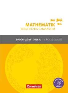 Frédérique Chauffer: Mathematik Berufliches Gymnasium. Eingangsklasse Baden-Württemberg - Schülerbuch, Buch