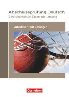 Michael Bach: Abschlussprüfung Deutsch. Berufsfachschule Baden-Württemberg - Arbeitsheft mit Lösungen, Buch