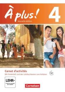 Catherine Jorißen: À plus! Nouvelle édition. Band 4. Carnet d'activités mit Audio- und Videos Online, Buch