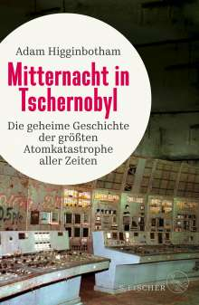 Adam Higginbotham: Mitternacht in Tschernobyl, Buch