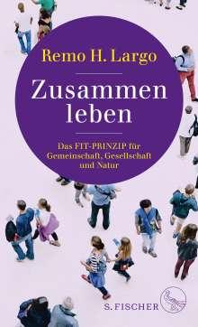 Remo H. Largo: Zusammen leben. Das Fit-Prinzip für Gemeinschaft, Gesellschaft und Umwelt, Buch