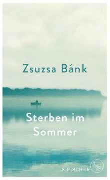 Zsuzsa Bánk: Sterben im Sommer, Buch