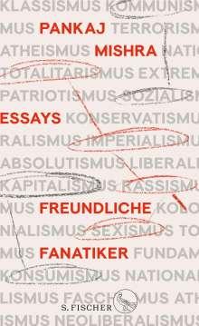 Pankaj Mishra: Freundliche Fanatiker, Buch