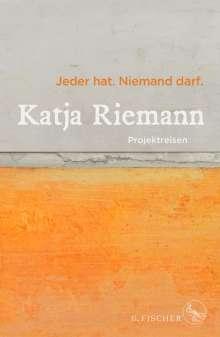 Katja Riemann: Jeder hat. Niemand darf., Buch