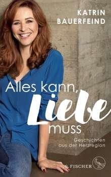 Katrin Bauerfeind: Alles kann, Liebe muss, Buch