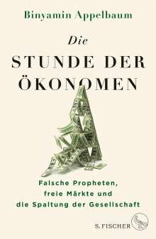 Binyamin Appelbaum: Die Stunde der Ökonomen, Buch
