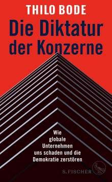 Thilo Bode: Die Diktatur der Konzerne, Buch
