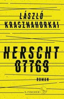 László Krasznahorkai: Herscht 07769, Buch