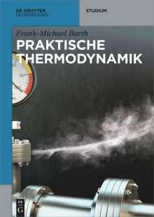 Frank-Michael Barth: Praktische Thermodynamik, Buch