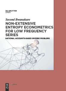 Second Bwanakare: Non-Extensive Entropy Econometrics for Low Frequency Series, Buch