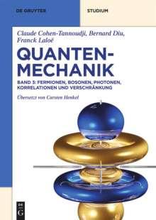 Claude Cohen-Tannoudji: Quantenmechanik Band 3. Fermionen, Bosonen, Photonen, Korrelationen und Verschränkung, Buch