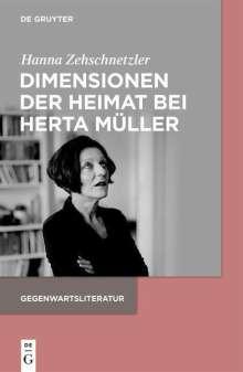 Hanna Zehschnetzler: Dimensionen der Heimat bei Herta Müller, Buch