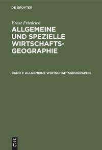 Ernst Friedrich: Allgemeine Wirtschaftsgeographie, Buch