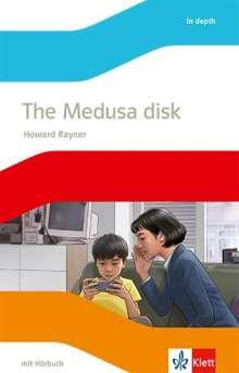 Howard Rayner: The Medusa disk. Lektüre mit Hörbuch Klasse 9, 1 Buch und 1 Diverse
