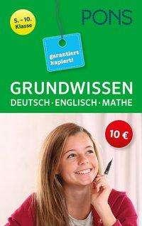 Grundwissen garantiert kapiert! Deutsch, Mathematik, Englisch 5.-10. Klasse, Buch