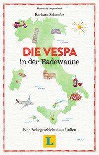 Barbara Schaefer: Die Vespa in der Badewanne, Buch