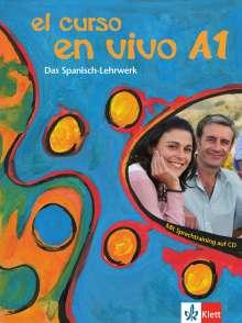 Lourdes Gómez de Olea: El curso en vivo A1 - Lehr- und Arbeitsbuch mit 2 Audio-CDs und Beiheft, Buch