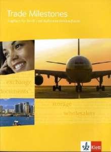 Trade Milestones. Englisch für Groß- und Außenhandelskaufleute. Schülerbuch, Buch