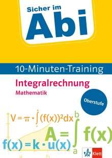 Sicher im Abi 10-Minuten-Training Mathematik Integralrechnung, Buch