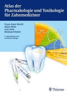 Franz-Xaver Reichl: Atlas der Pharmakologie und Toxikologie für Zahnmediziner, Buch