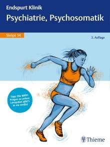 Christine Brackmann: Endspurt Klinik Skript 14: Psychiatrie, Psychosomatik, Buch
